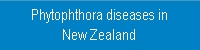 Phytophthora diseases in New Zealand